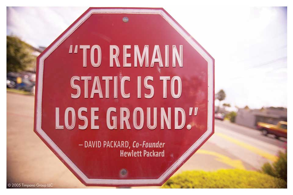 to remain static is to lose ground